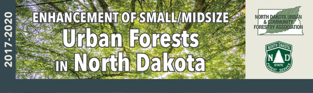 Enhancement of Small/Midsize Urban Forests in North Dakota 2017-2020